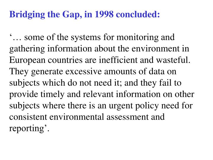 Bridging the Gap, in 1998 concluded:
