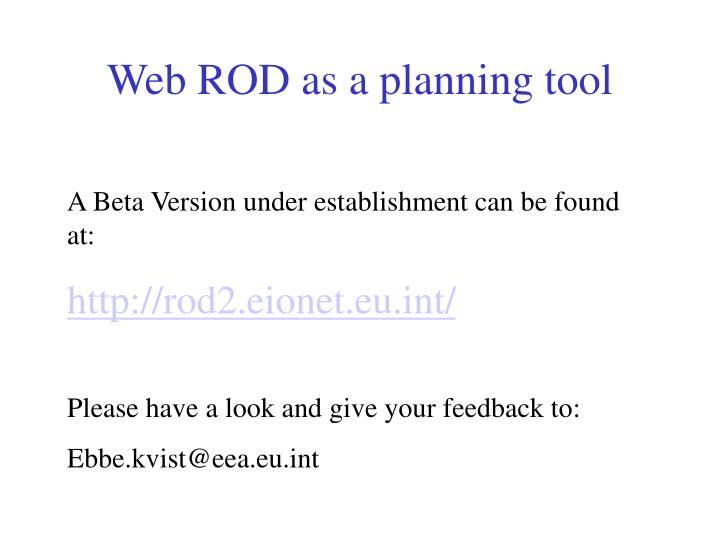 Web ROD as a planning tool