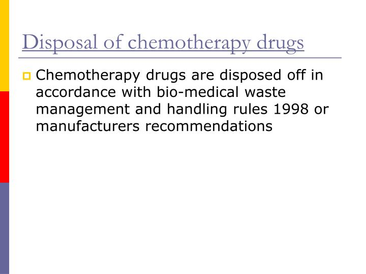 Disposal of chemotherapy drugs