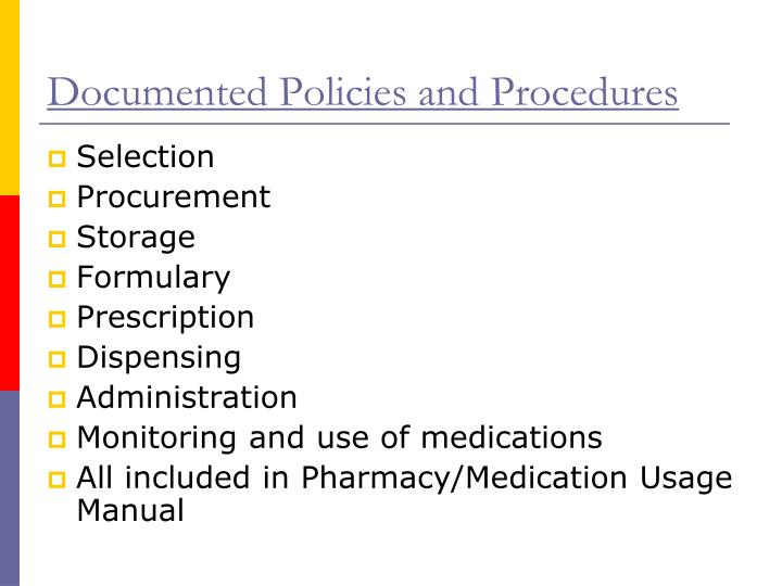 Documented policies and procedures