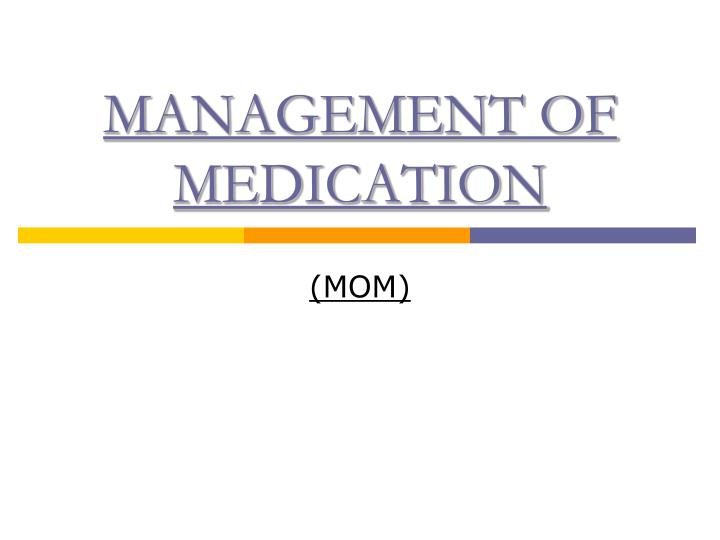 Management of medication