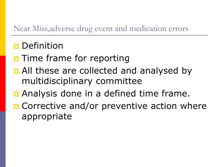 Near Miss,adverse drug event and medication errors