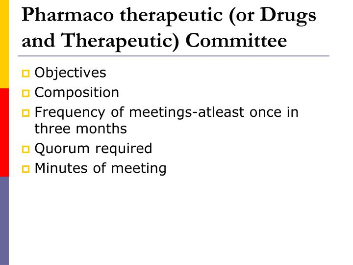 Pharmaco therapeutic (or Drugs and Therapeutic) Committee