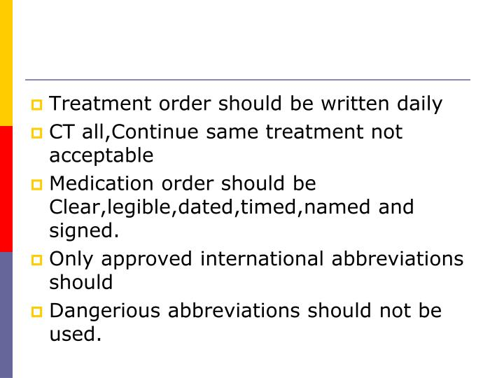 Treatment order should be written daily