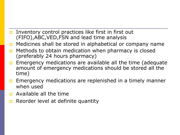 Inventory control practices like first in first out (FIFO),ABC,VED,FSN and lead time analysis