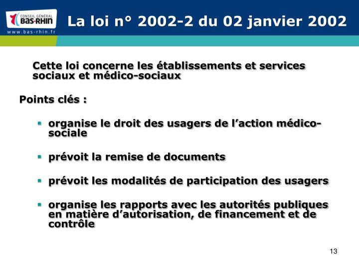 La loi n° 2002-2 du 02 janvier 2002