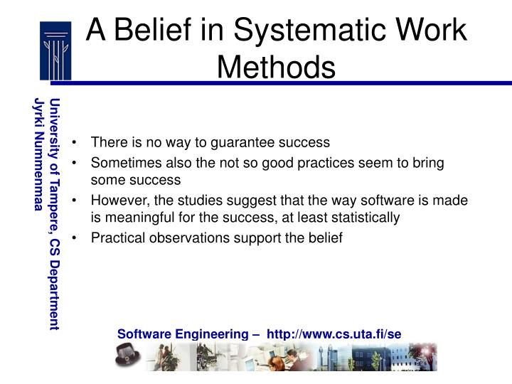 A Belief in Systematic Work Methods