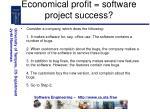 economical profit software project success