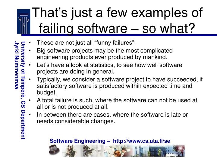 That's just a few examples of failing software – so what?
