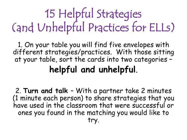 15 helpful strategies and unhelpful practices for ells
