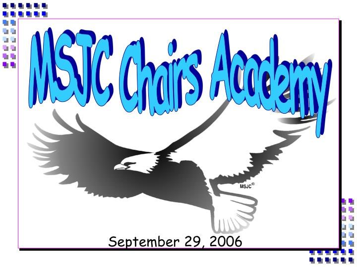 MSJC Chairs Academy