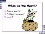 when do we meet