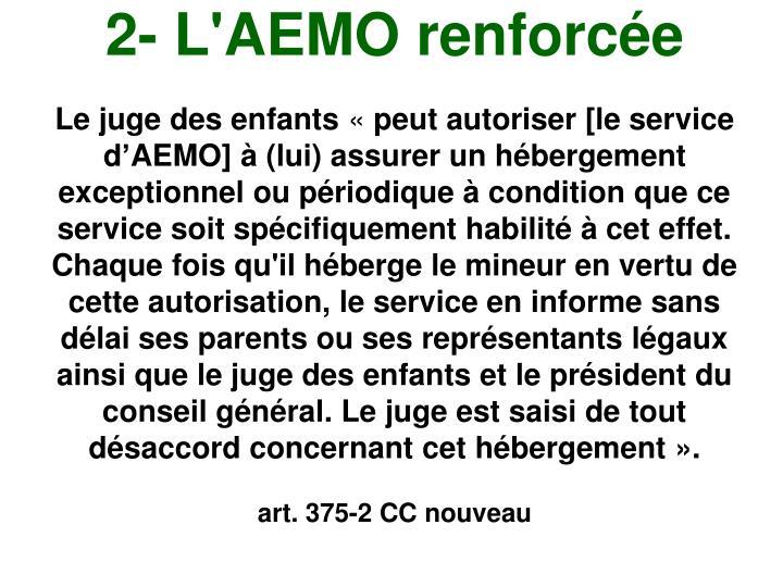 2- L'AEMO renforce