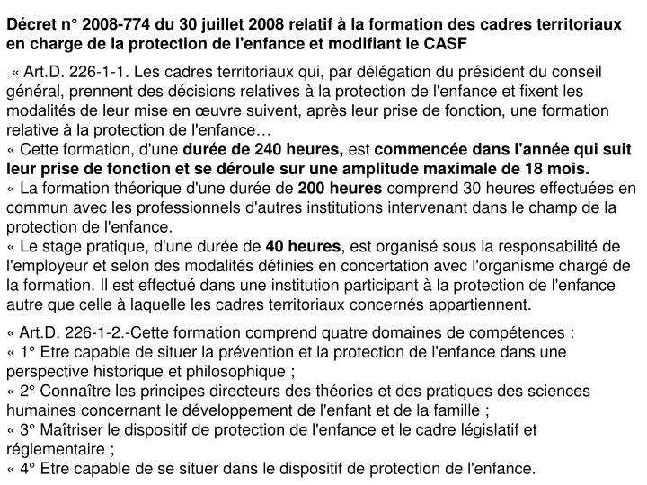 Dcret n 2008-774 du 30 juillet 2008 relatif  la formation des cadres territoriaux en charge de la protection de l'enfance et modifiant le CASF