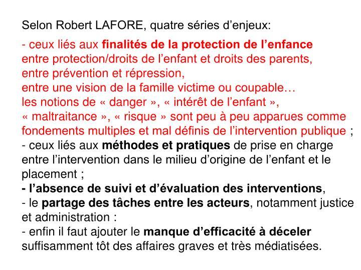 Selon Robert LAFORE, quatre sries denjeux: