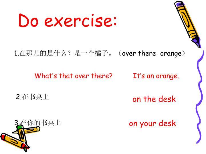 Do exercise:
