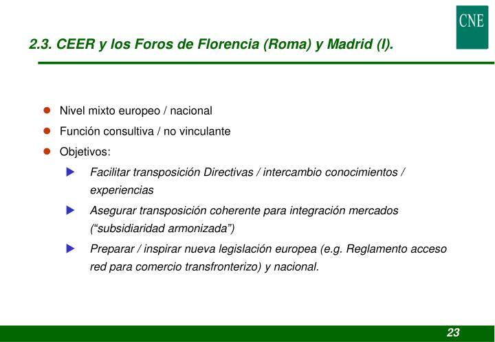 2.3. CEER y los Foros de Florencia (Roma) y Madrid (I).