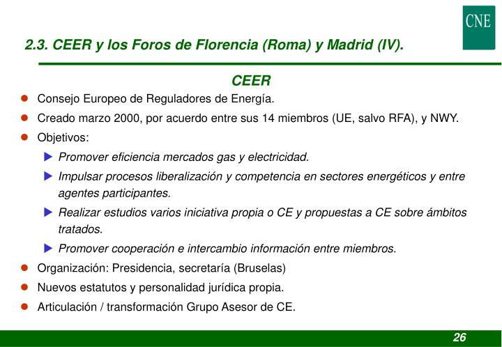 2.3. CEER y los Foros de Florencia (Roma) y Madrid (IV).