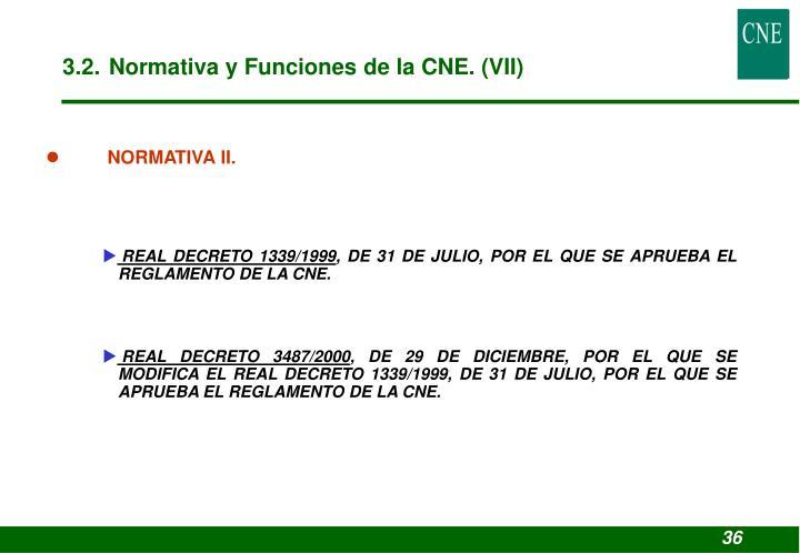 3.2. Normativa y Funciones de la CNE. (VII)