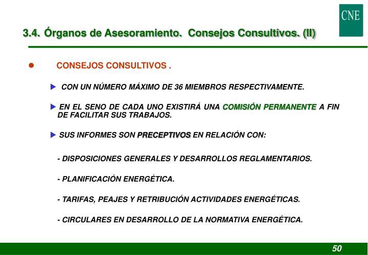 3.4. Órganos de Asesoramiento.  Consejos Consultivos. (II)