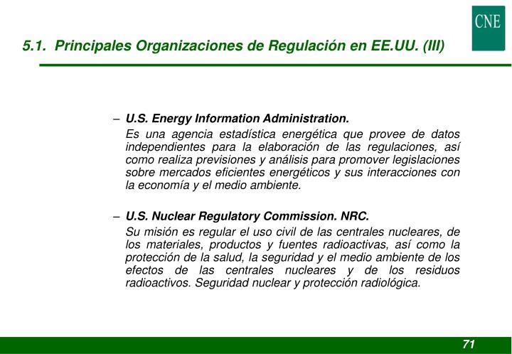 5.1.  Principales Organizaciones de Regulación en EE.UU. (III)