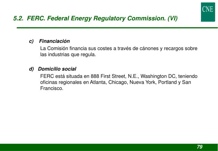 5.2.  FERC. Federal Energy Regulatory Commission. (VI)