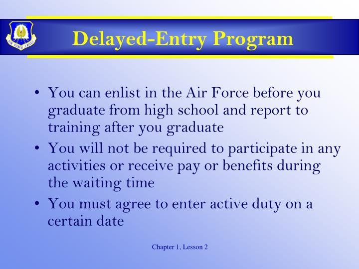 Delayed-Entry Program