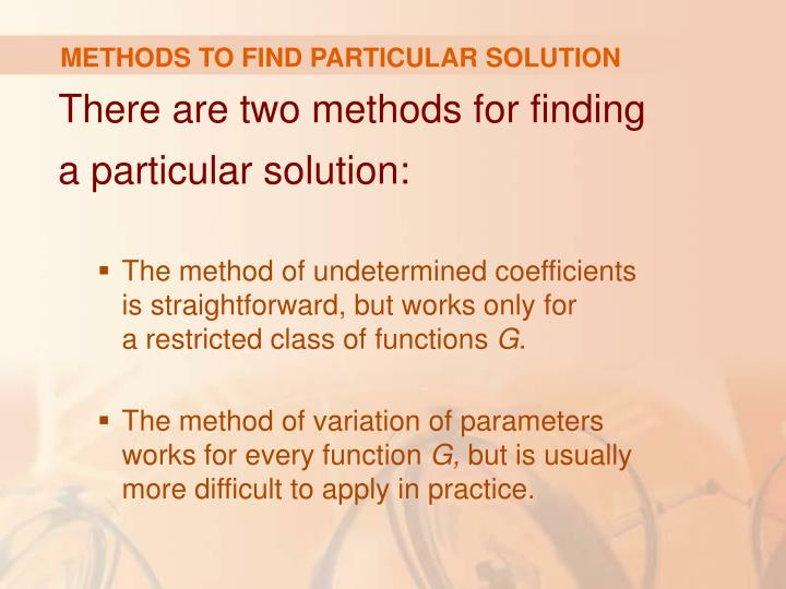 METHODS TO FIND PARTICULAR SOLUTION