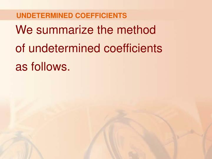 UNDETERMINED COEFFICIENTS