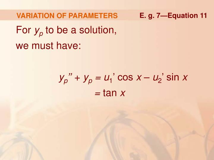 VARIATION OF PARAMETERS