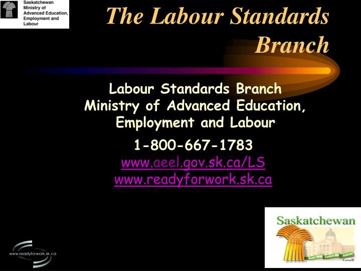 The Labour Standards Branch