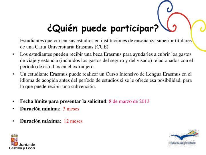 Estudiantes que cursen sus estudios en instituciones de enseñanza superior titulares de una Carta Universitaria Erasmus (CUE).