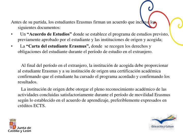 Antes de su partida, los estudiantes Erasmus firman un acuerdo que incluye los siguientes documentos:
