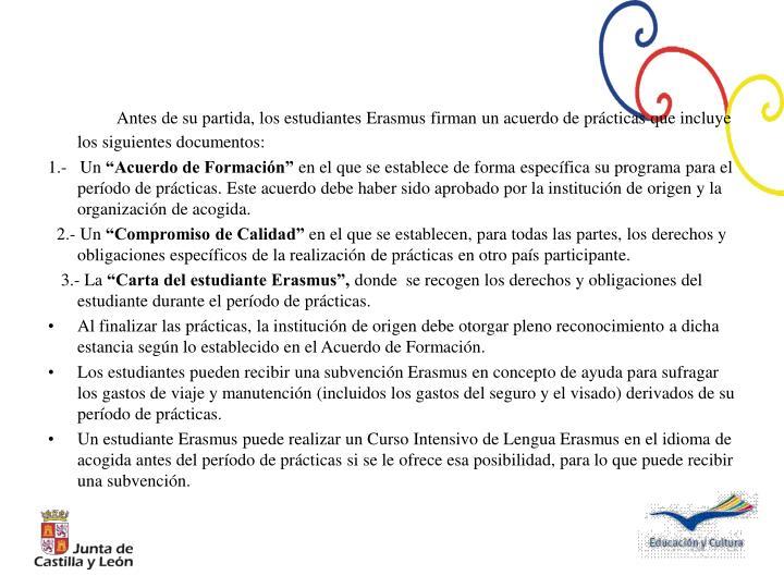 Antes de su partida, los estudiantes Erasmus firman un acuerdo de prácticas que incluye los siguientes documentos: