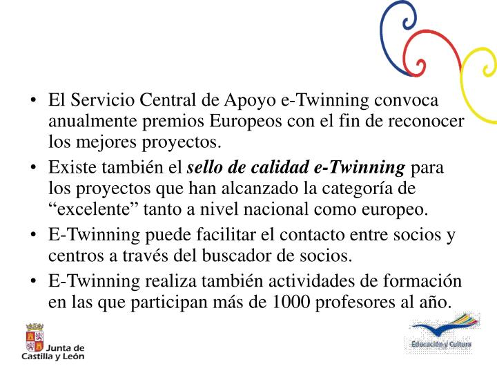 El Servicio Central de Apoyo e-Twinning convoca anualmente premios Europeos con el fin de reconocer los mejores proyectos.