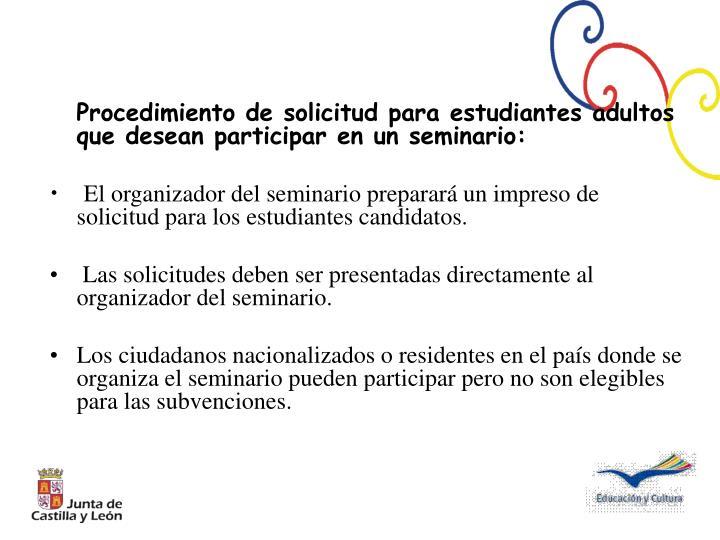 Procedimiento de solicitud para estudiantes adultos que desean participar en un seminario:
