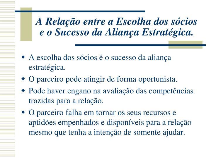 A Relação entre a Escolha dos sócios e o Sucesso da Aliança Estratégica.