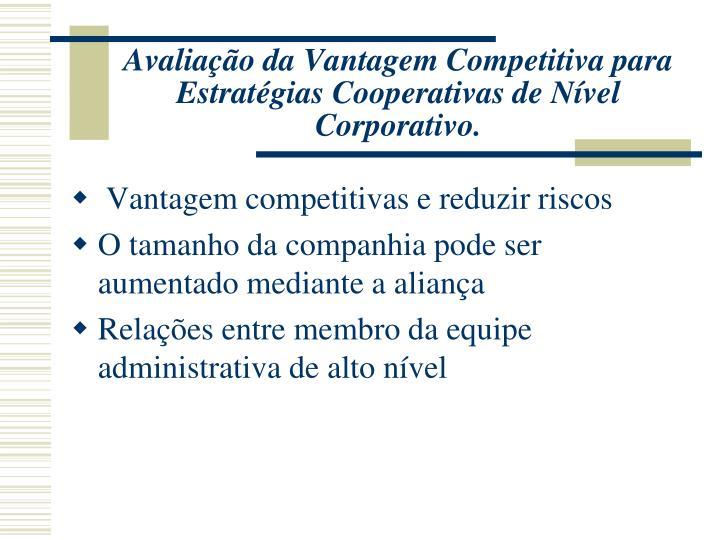 Avaliação da Vantagem Competitiva para Estratégias Cooperativas de Nível Corporativo.