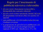 regole per l inserimento di pubblicit televisiva e televendite