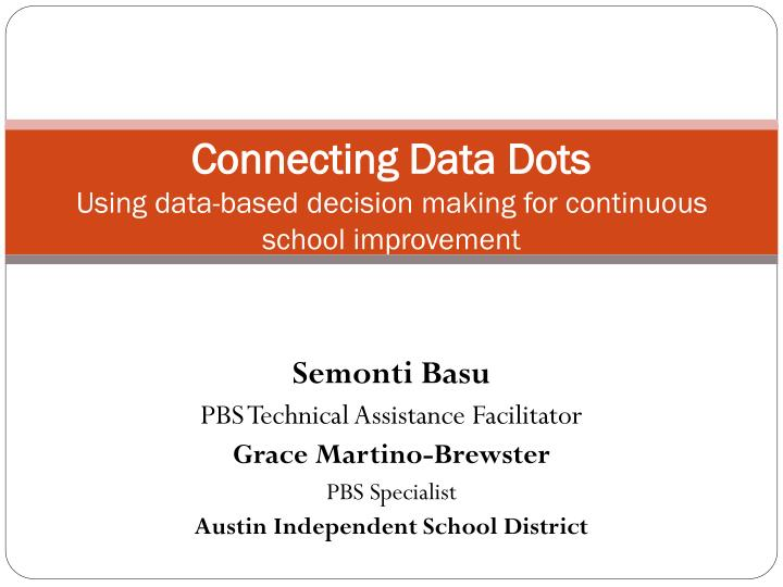 Connecting data dots using data based decision making for continuous school improvement