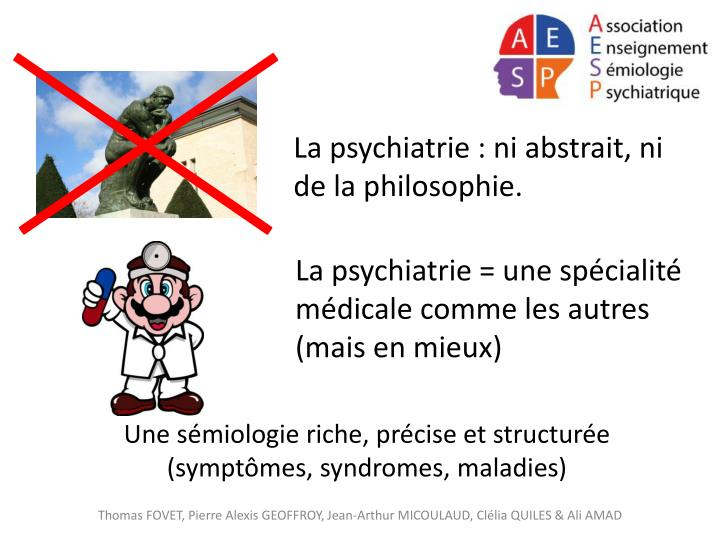 La psychiatrie : ni abstrait, ni de la philosophie.
