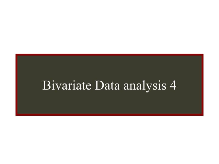 Bivariate data analysis