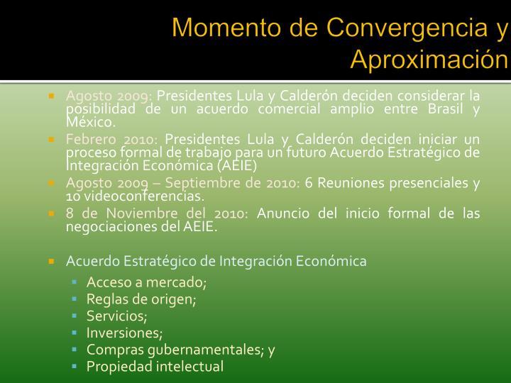 Momento de Convergencia y Aproximación