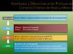 similitudes y diferencias entre pol ticas de comercio exterior de brasil y m xico