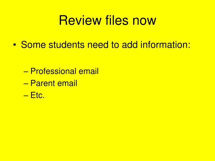 Review files now