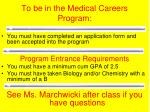 to be in the medical careers program