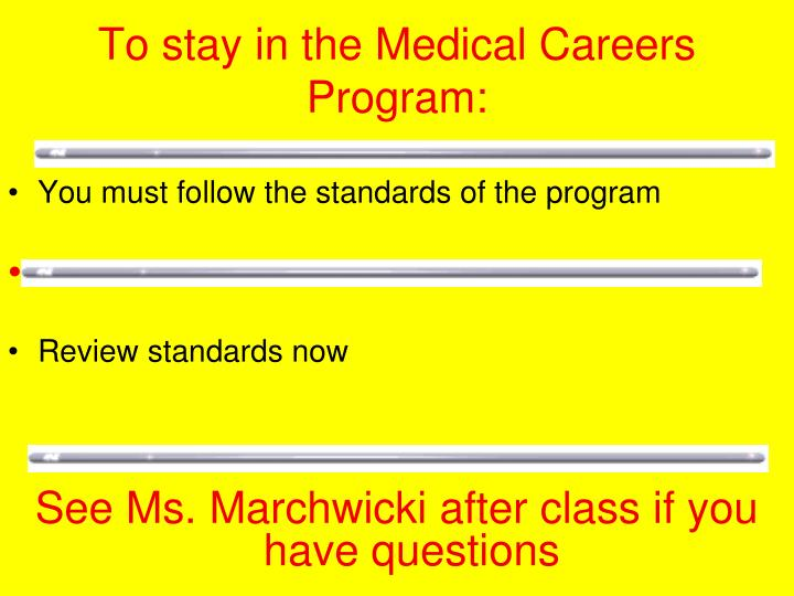 To stay in the Medical Careers Program: