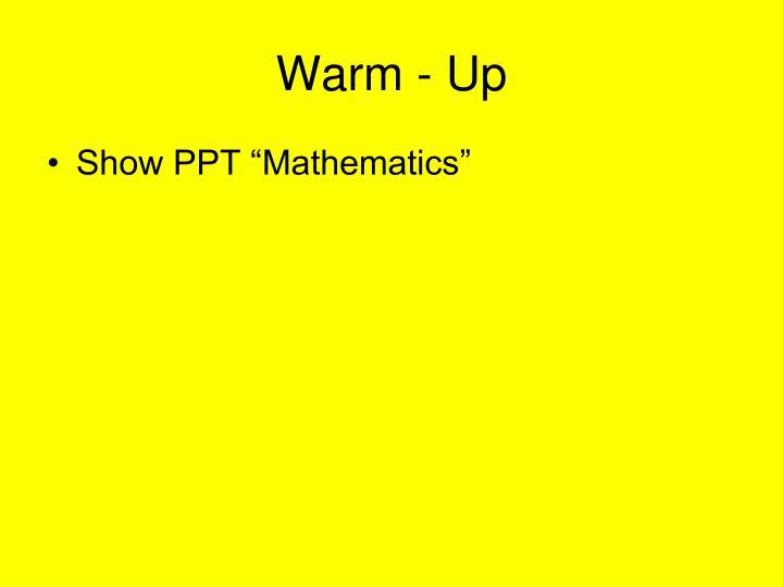 Warm - Up