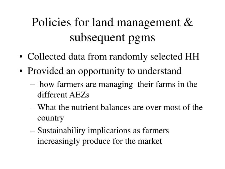 Policies for land management & subsequent pgms