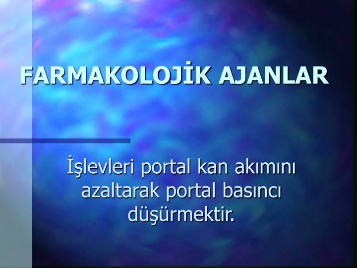 FARMAKOLOJİK